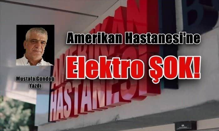 Amerikan Hastanesi'ne Elektro ŞOK!