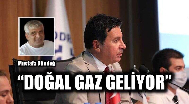 """""""DOĞAL GAZ GELİYOR"""""""